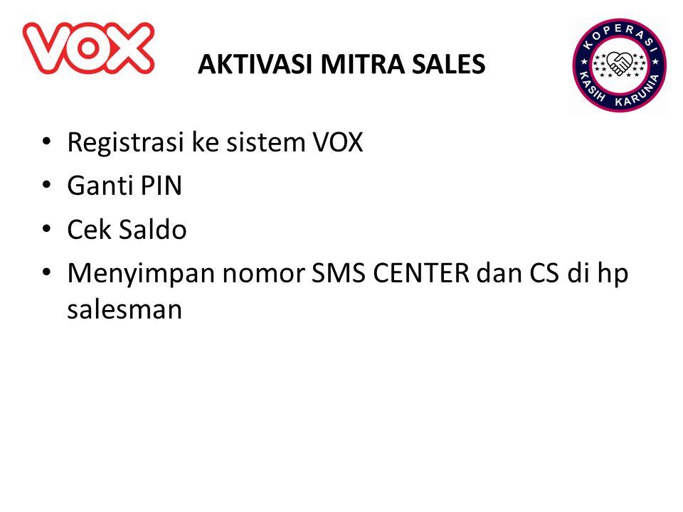 AKTIVASI MITRA SALES Registrasi ke sistem VOX. Ganti PIN.
