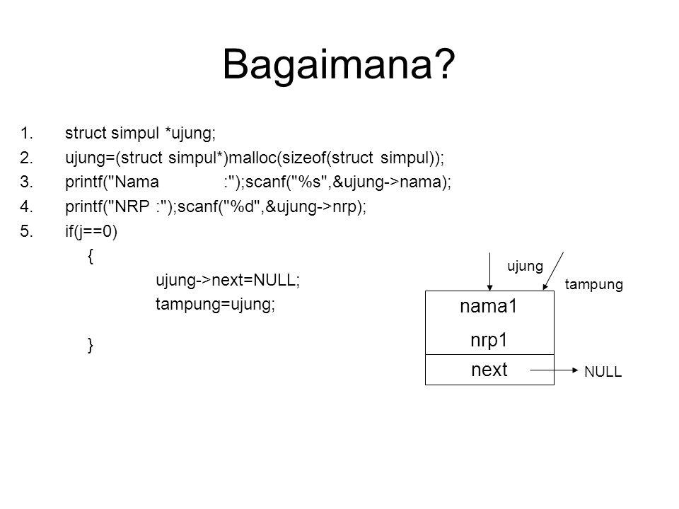 Bagaimana nama1 nrp1 next struct simpul *ujung;
