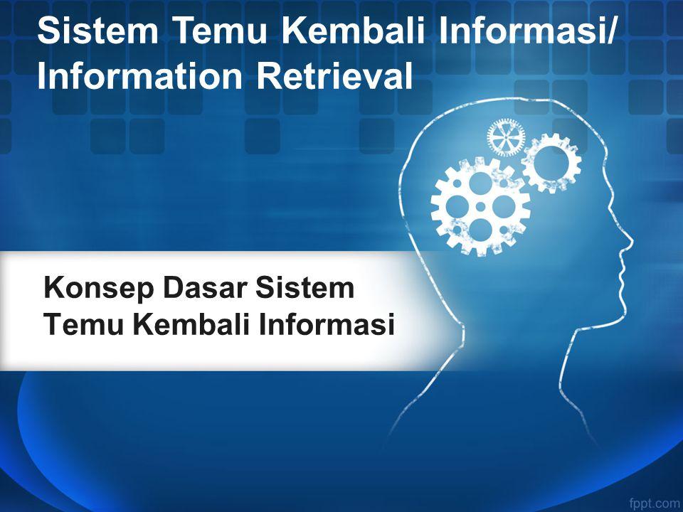 Konsep Dasar Sistem Temu Kembali Informasi