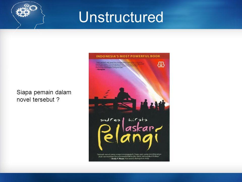Unstructured Siapa pemain dalam novel tersebut