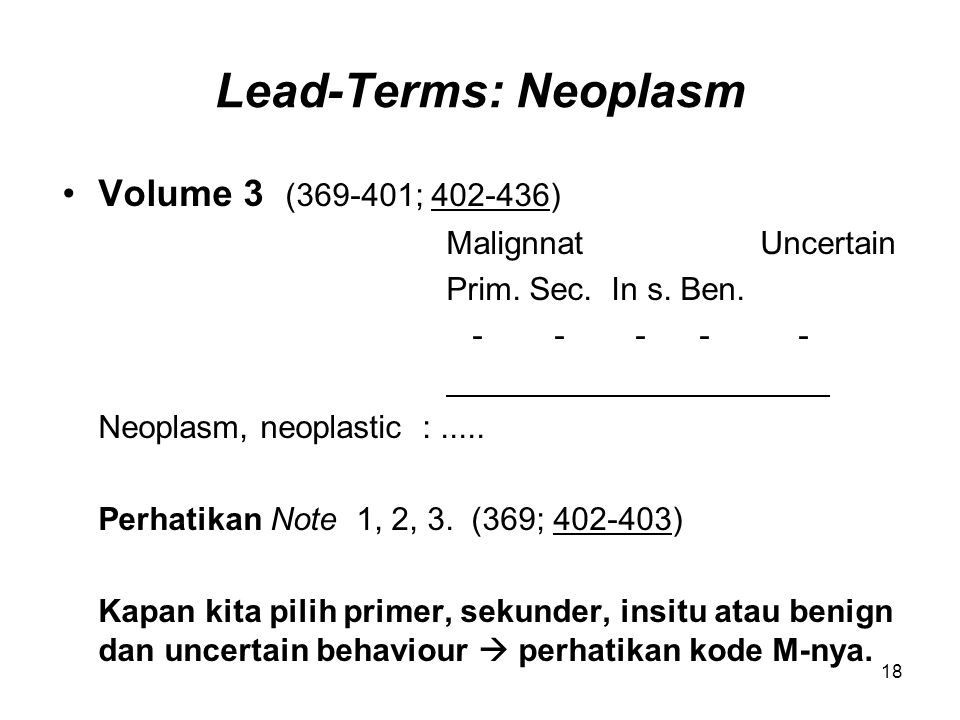 Lead-Terms: Neoplasm Volume 3 (369-401; 402-436) Malignnat Uncertain
