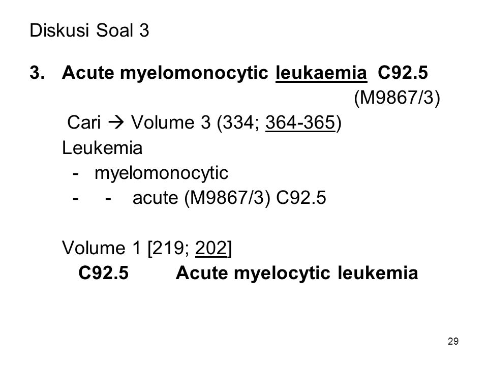 Diskusi Soal 3 Acute myelomonocytic leukaemia C92.5. (M9867/3) Cari  Volume 3 (334; 364-365) Leukemia.