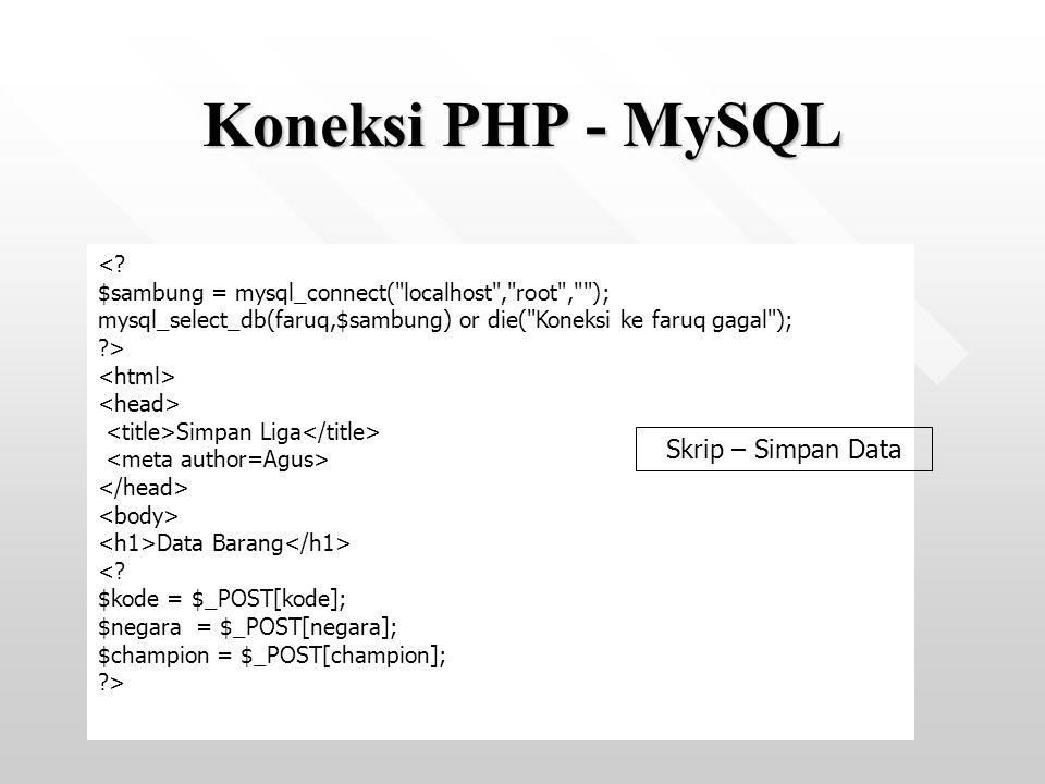 Koneksi PHP - MySQL Skrip – Simpan Data <