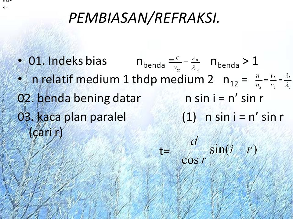 PEMBIASAN/REFRAKSI. 01. Indeks bias nbenda = nbenda > 1