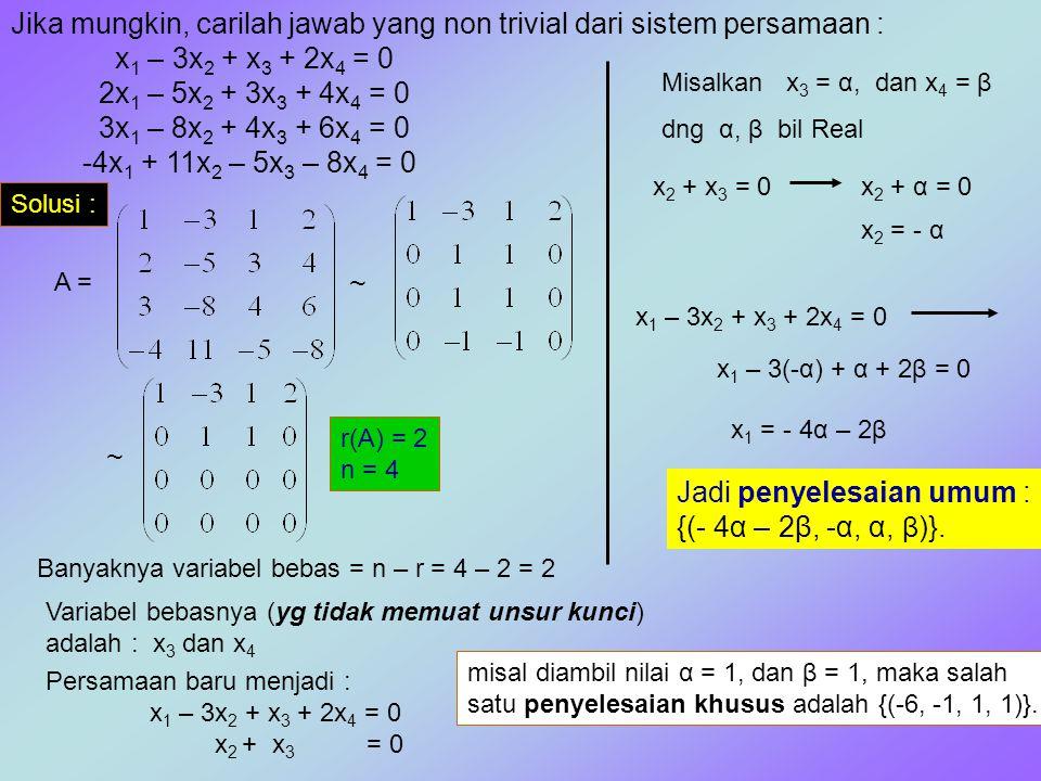 Jika mungkin, carilah jawab yang non trivial dari sistem persamaan :