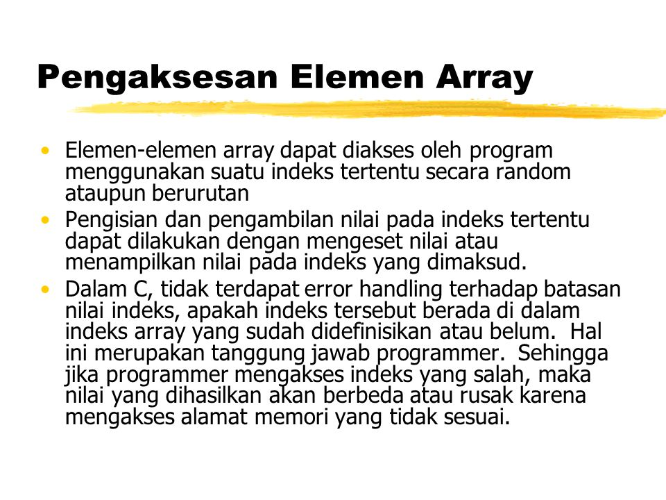 Pengaksesan Elemen Array