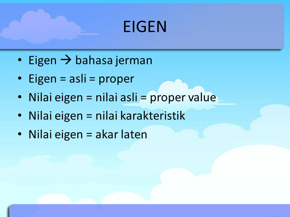 EIGEN Eigen  bahasa jerman Eigen = asli = proper