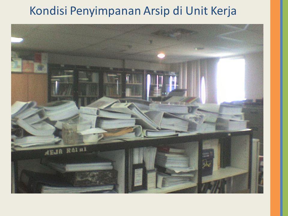 Kondisi Penyimpanan Arsip di Unit Kerja