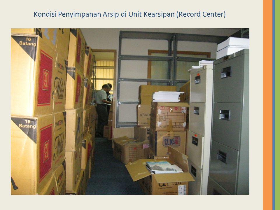 Kondisi Penyimpanan Arsip di Unit Kearsipan (Record Center)