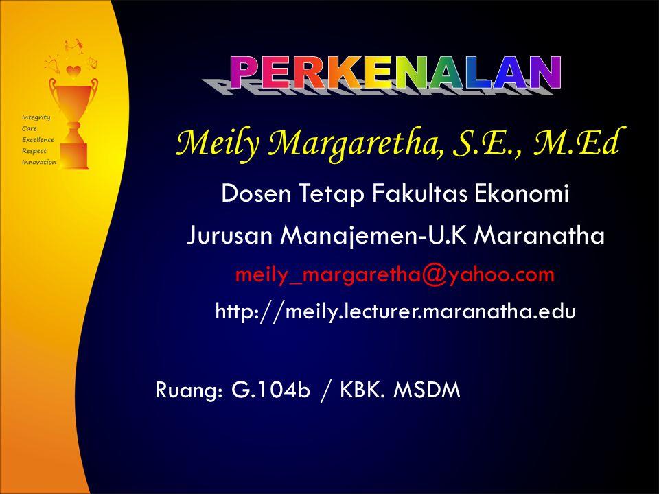 PERKENALAN Meily Margaretha, S.E., M.Ed Dosen Tetap Fakultas Ekonomi