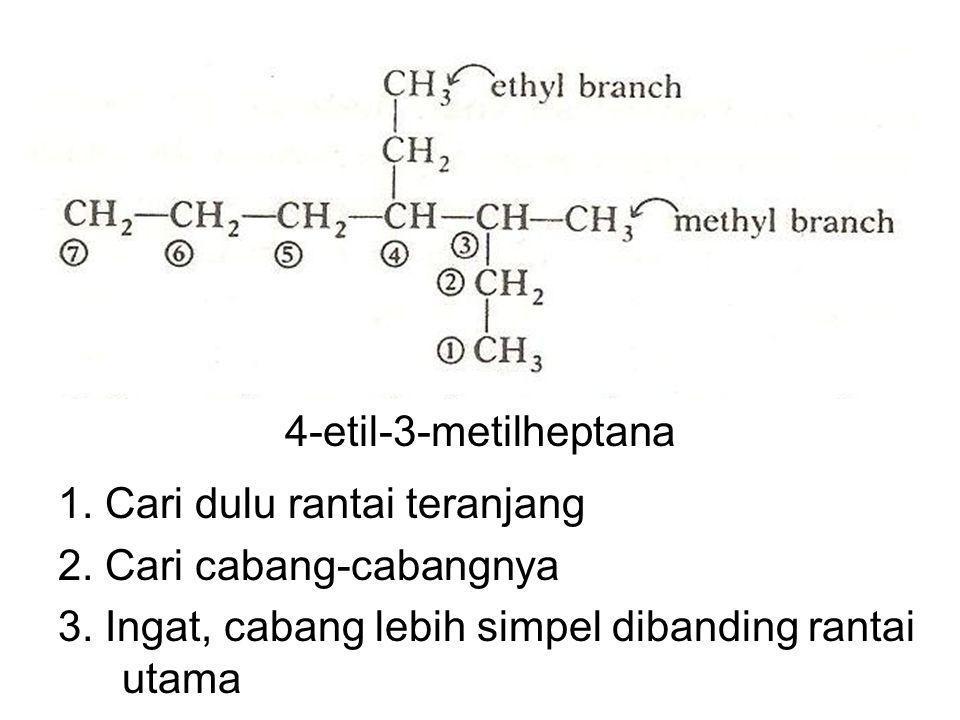 4-etil-3-metilheptana 1. Cari dulu rantai teranjang.