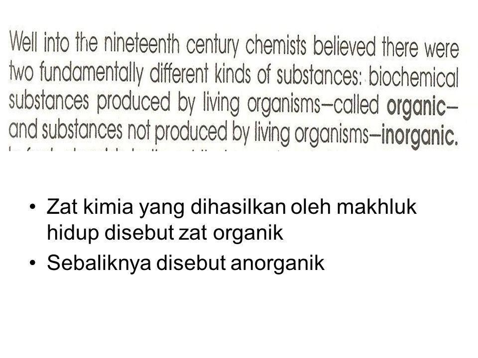 Zat kimia yang dihasilkan oleh makhluk hidup disebut zat organik