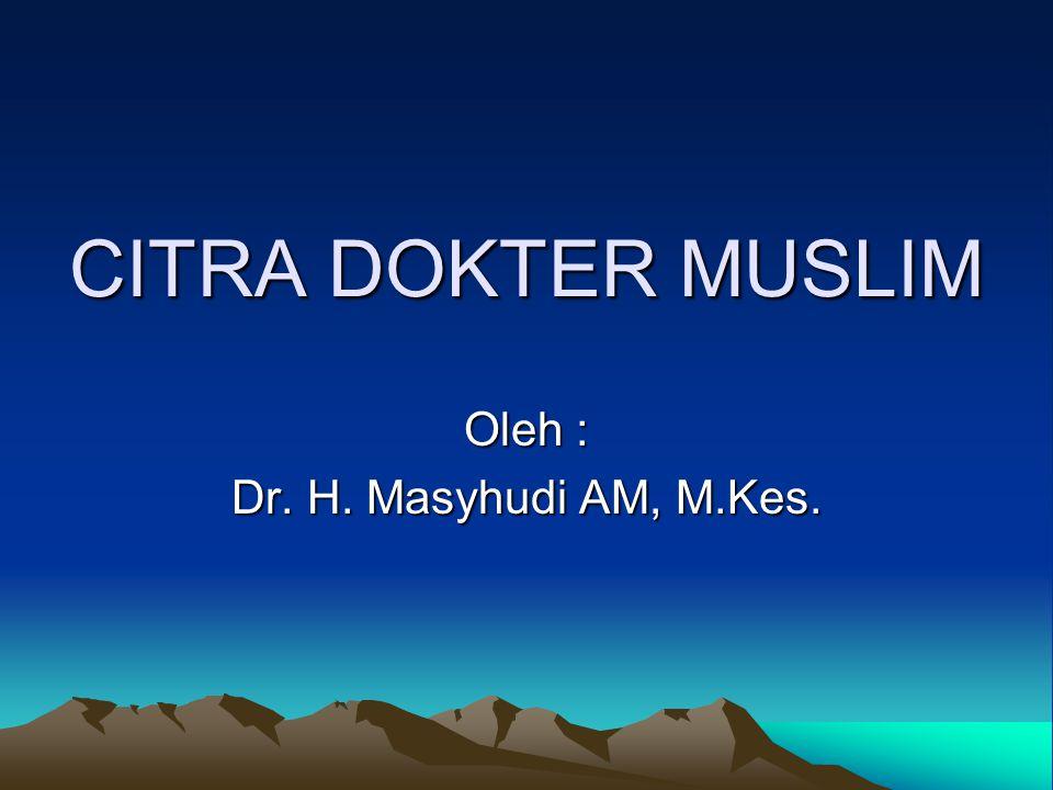Oleh : Dr. H. Masyhudi AM, M.Kes.