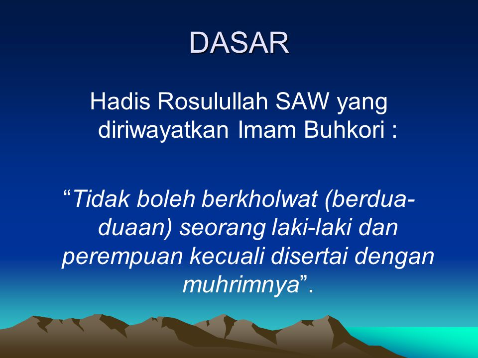 Hadis Rosulullah SAW yang diriwayatkan Imam Buhkori :