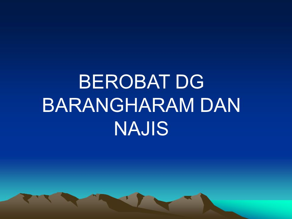 BEROBAT DG BARANGHARAM DAN NAJIS