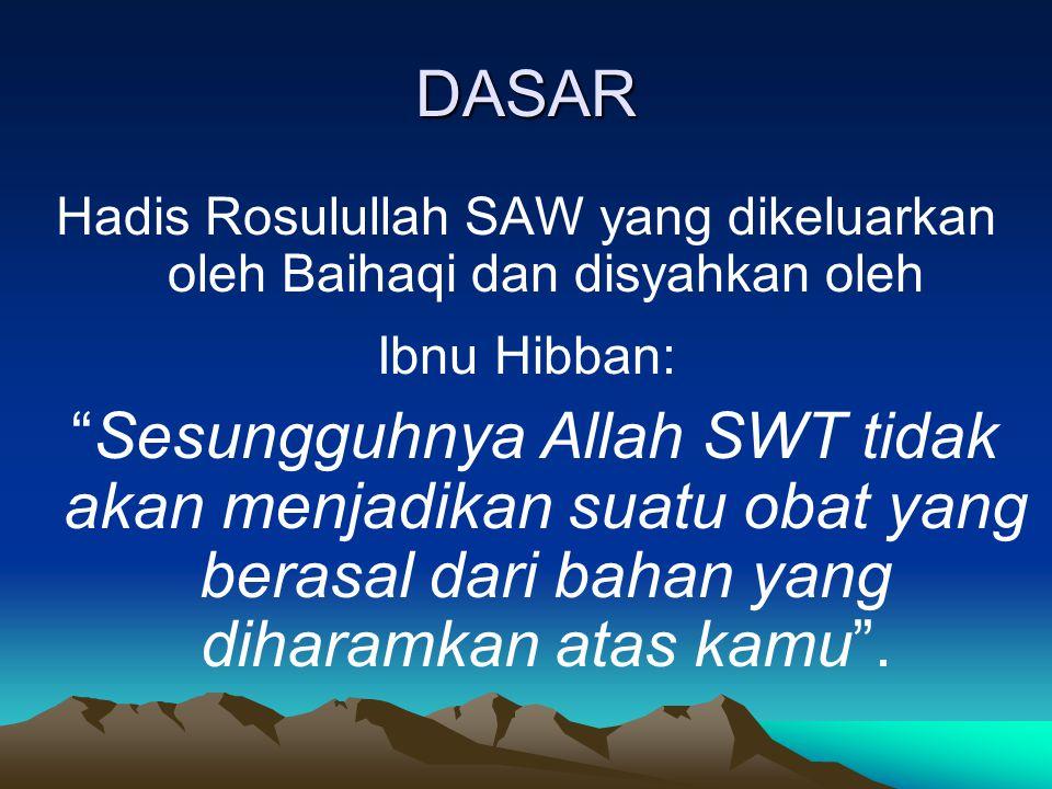 Hadis Rosulullah SAW yang dikeluarkan oleh Baihaqi dan disyahkan oleh