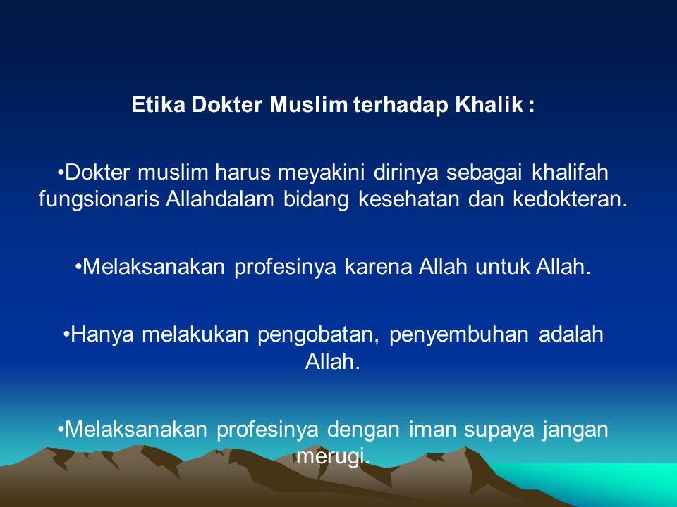 Etika Dokter Muslim terhadap Khalik :