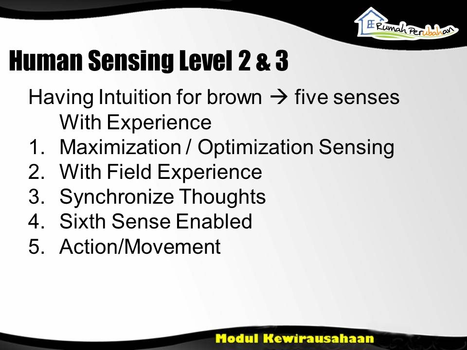 Human Sensing Level 2 & 3 Having Intuition for brown  five senses With Experience. Maximization / Optimization Sensing.