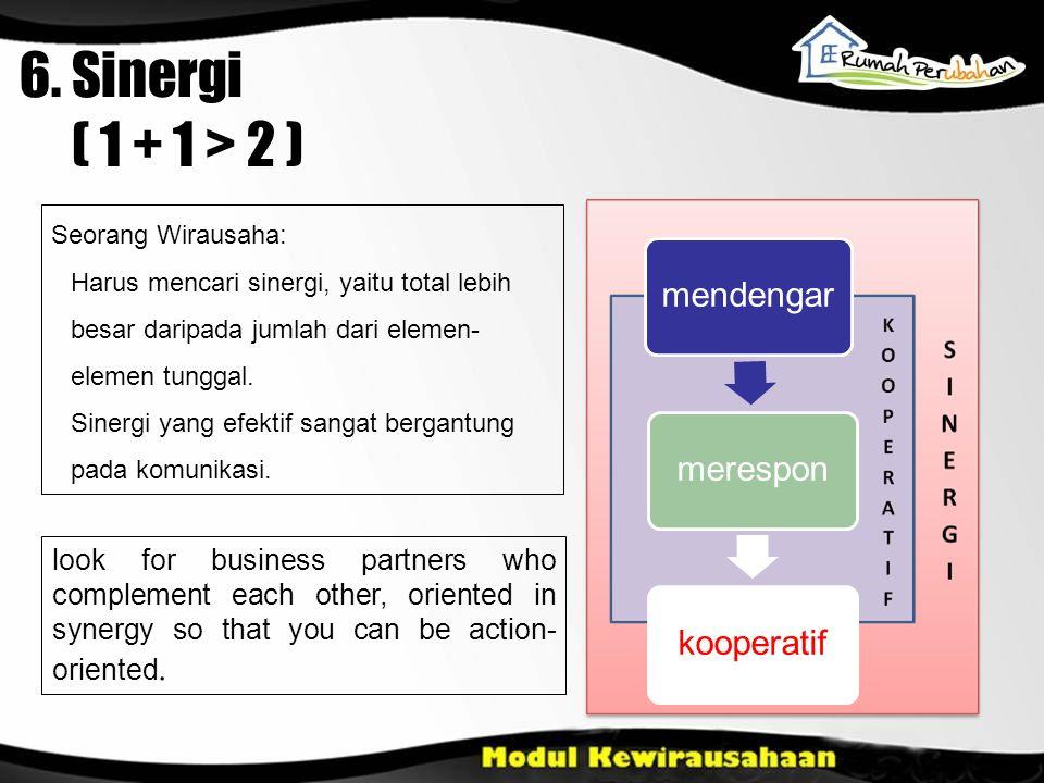 6. Sinergi ( 1 + 1 > 2 )