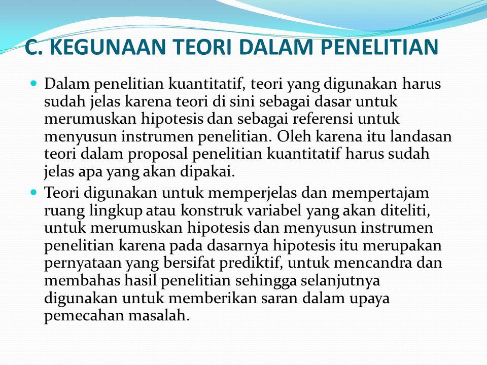 C. KEGUNAAN TEORI DALAM PENELITIAN