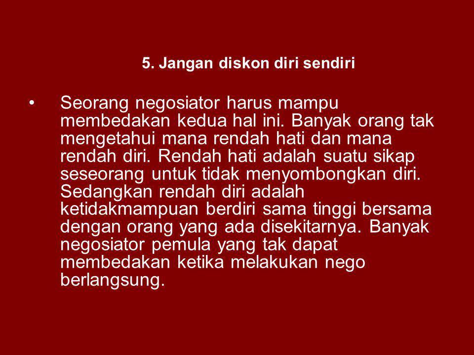 5. Jangan diskon diri sendiri