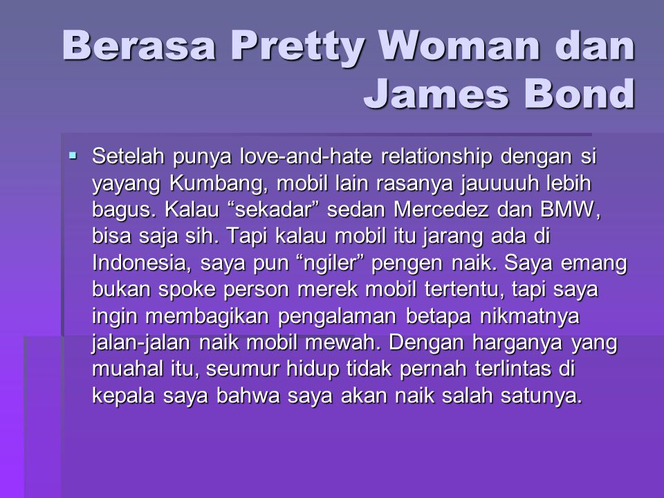 Berasa Pretty Woman dan James Bond