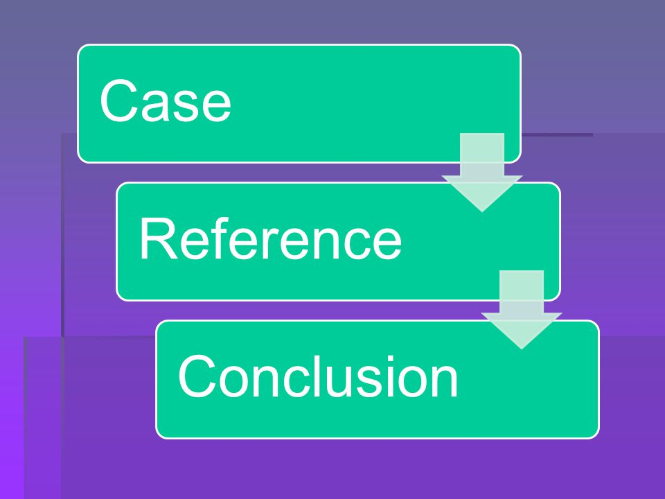 Case Reference Conclusion
