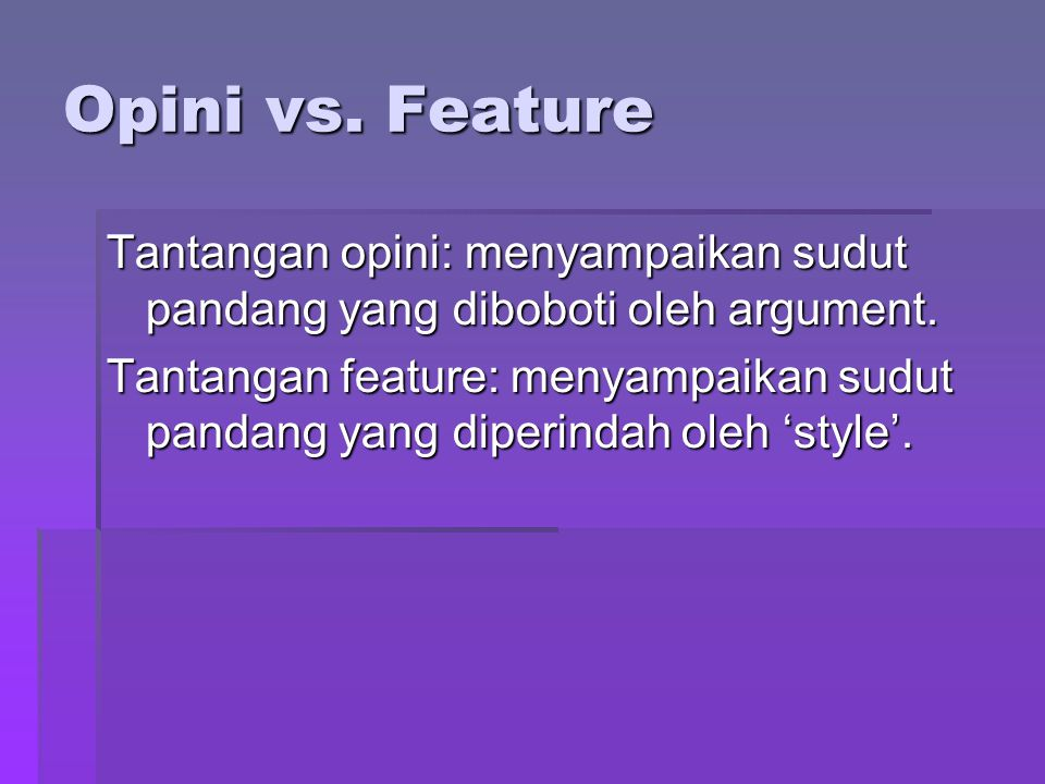 Opini vs. Feature