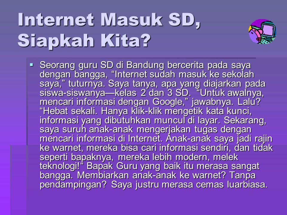 Internet Masuk SD, Siapkah Kita