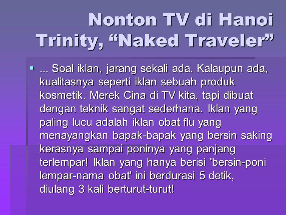 Nonton TV di Hanoi Trinity, Naked Traveler