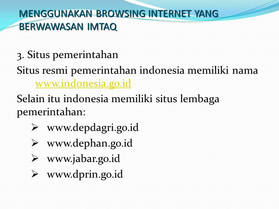 MENGGUNAKAN BROWSING INTERNET YANG BERWAWASAN IMTAQ