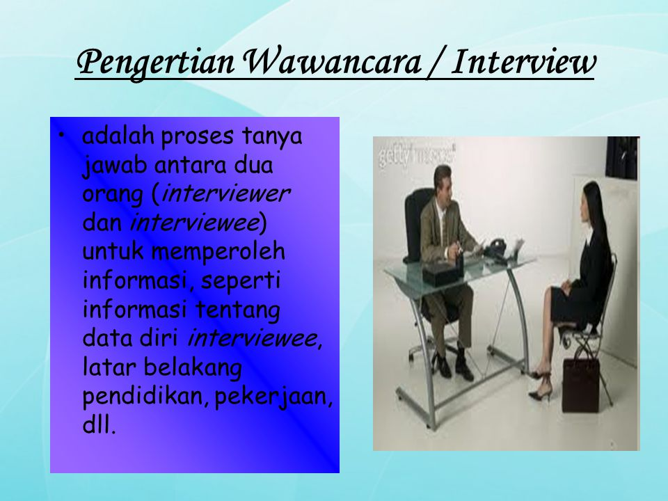 Pengertian Wawancara / Interview