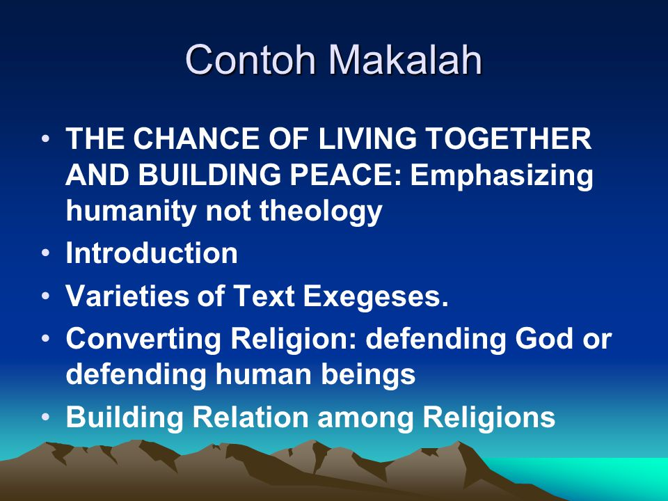 Contoh Makalah THE CHANCE OF LIVING TOGETHER AND BUILDING PEACE: Emphasizing humanity not theology.