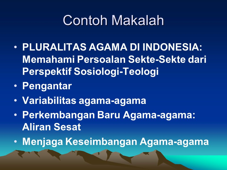 Contoh Makalah PLURALITAS AGAMA DI INDONESIA: Memahami Persoalan Sekte-Sekte dari Perspektif Sosiologi-Teologi.
