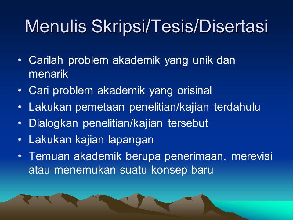Menulis Skripsi/Tesis/Disertasi