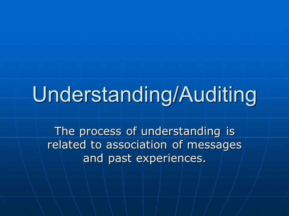 Understanding/Auditing