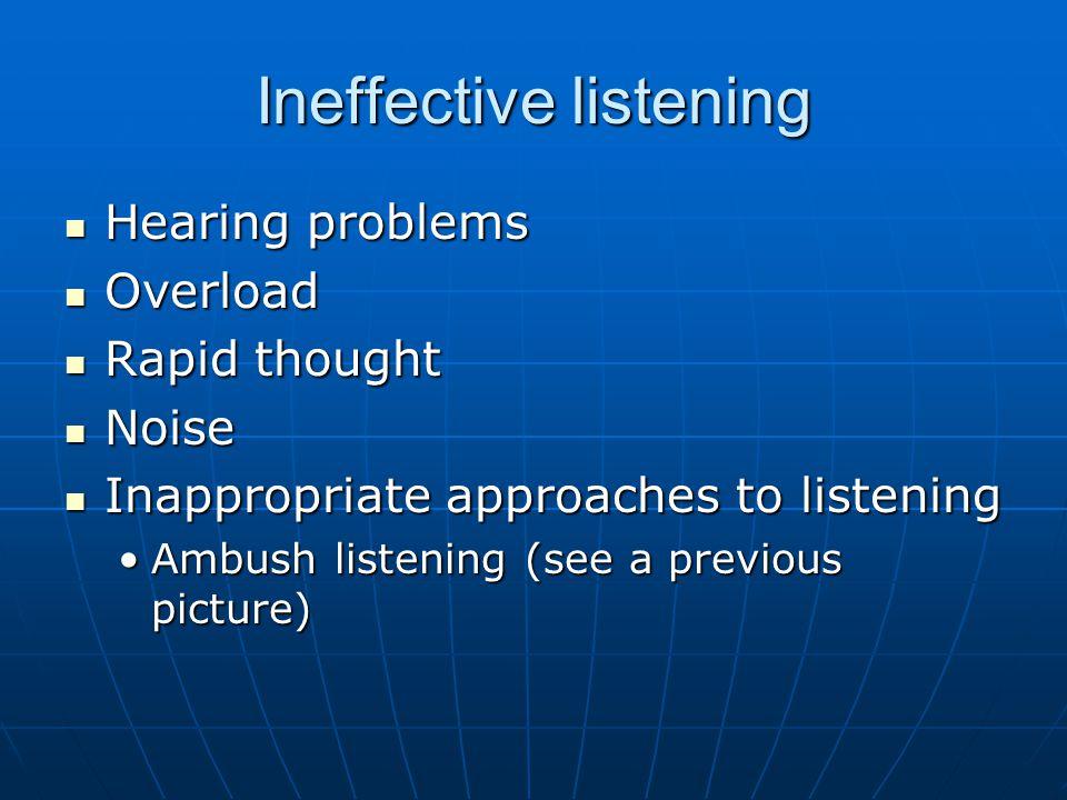Ineffective listening