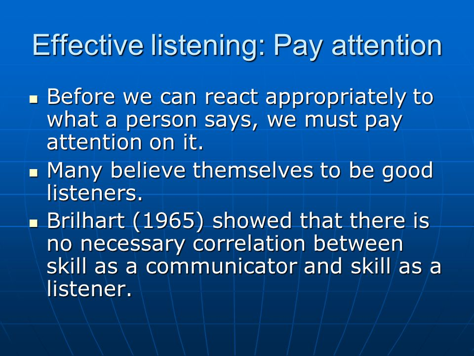 Effective listening: Pay attention