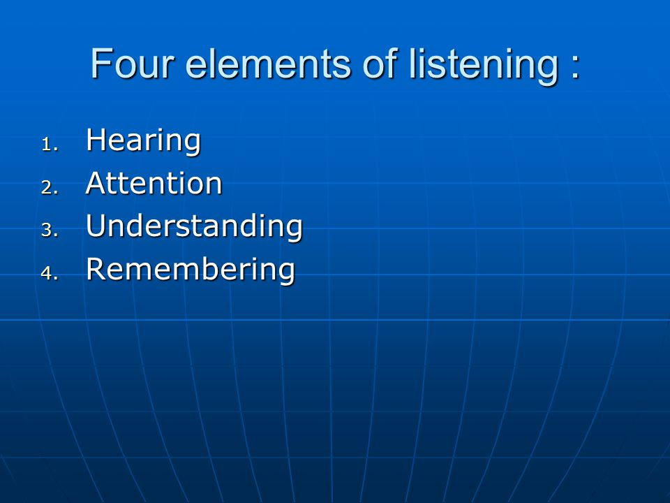 Four elements of listening :