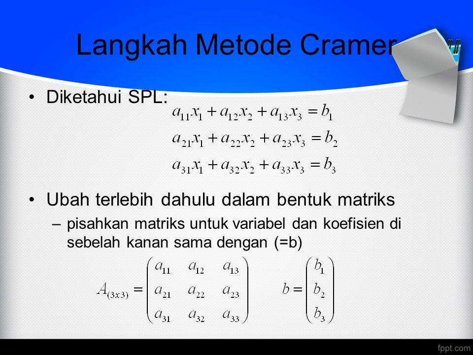 Langkah Metode Cramer Diketahui SPL: