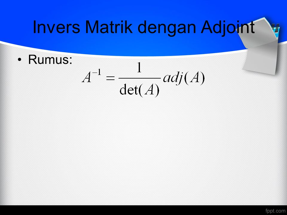 Invers Matrik dengan Adjoint