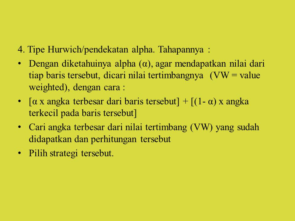 4. Tipe Hurwich/pendekatan alpha. Tahapannya :