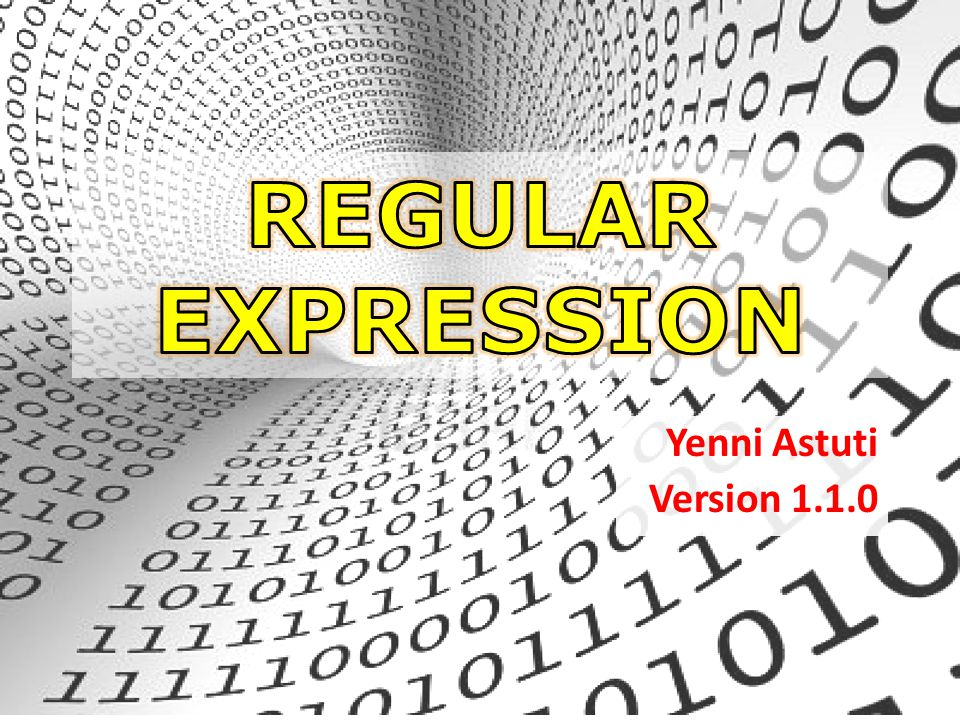 REGULAR EXPRESSION Yenni Astuti Version 1.1.0