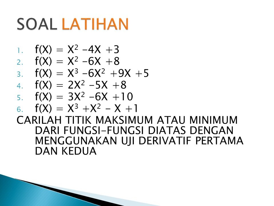 SOAL LATIHAN f(X) = X2 -4X +3 f(X) = X2 -6X +8 f(X) = X3 -6X2 +9X +5