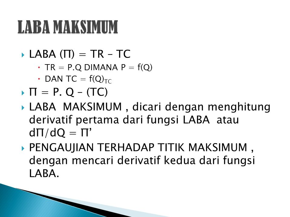 LABA MAKSIMUM LABA (Π) = TR – TC Π = P. Q – (TC)