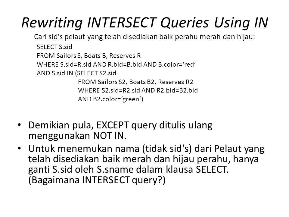 Rewriting INTERSECT Queries Using IN Cari sid s pelaut yang telah disediakan baik perahu merah dan hijau: