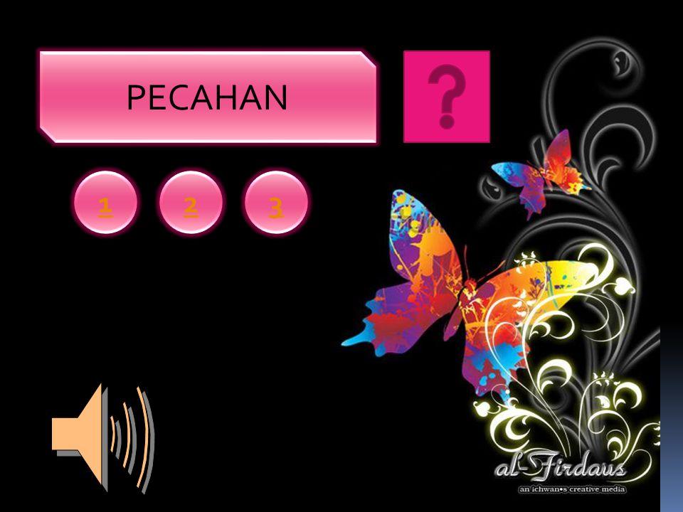 PECAHAN 1 2 3
