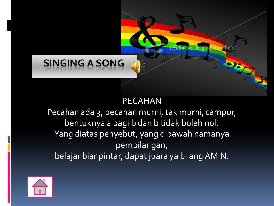 Singing a song PECAHAN.