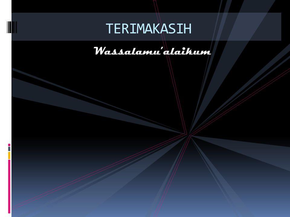 TERIMAKASIH Wassalamu'alaikum