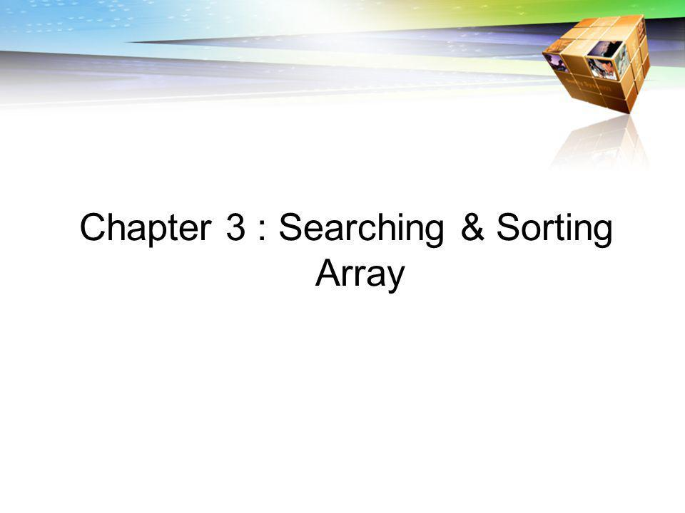 Chapter 3 : Searching & Sorting Array